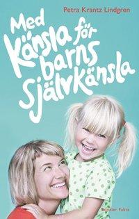 bokomslag Med känsla för barns självkänsla