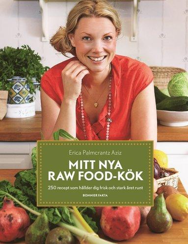 bokomslag Mitt nya raw food-kök : 250 recept som håller dig frisk och stark året runt