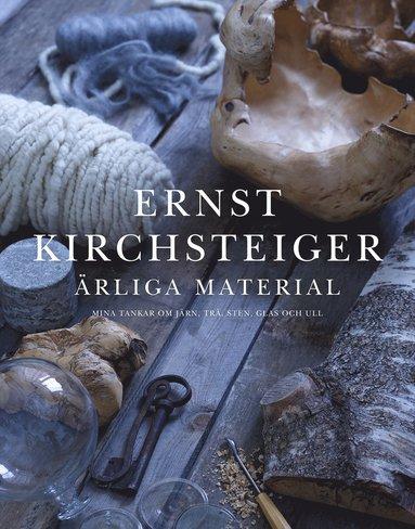 bokomslag Ärliga material : mina tankar om järn, trä, sten, glas och ull