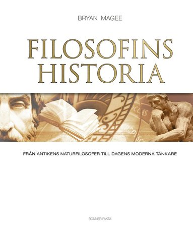 bokomslag Filosofins historia : från antikens naturfilosofer till dagens moderna tänkare