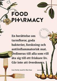 bokomslag Food pharmacy : en berättelse om tarmfloror, snälla bakterier, forskning och antiinflammatorisk mat