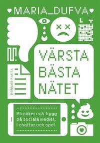 bokomslag Värsta bästa nätet : Bli säker och trygg på sociala medier, i chattar och spel