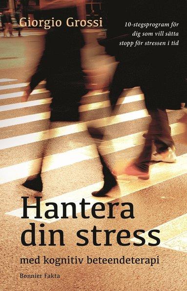 bokomslag Hantera din stress med kognitiv beteendeterapi
