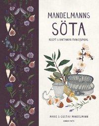 bokomslag Mandelmanns söta : recept och baktankar från Djupadal