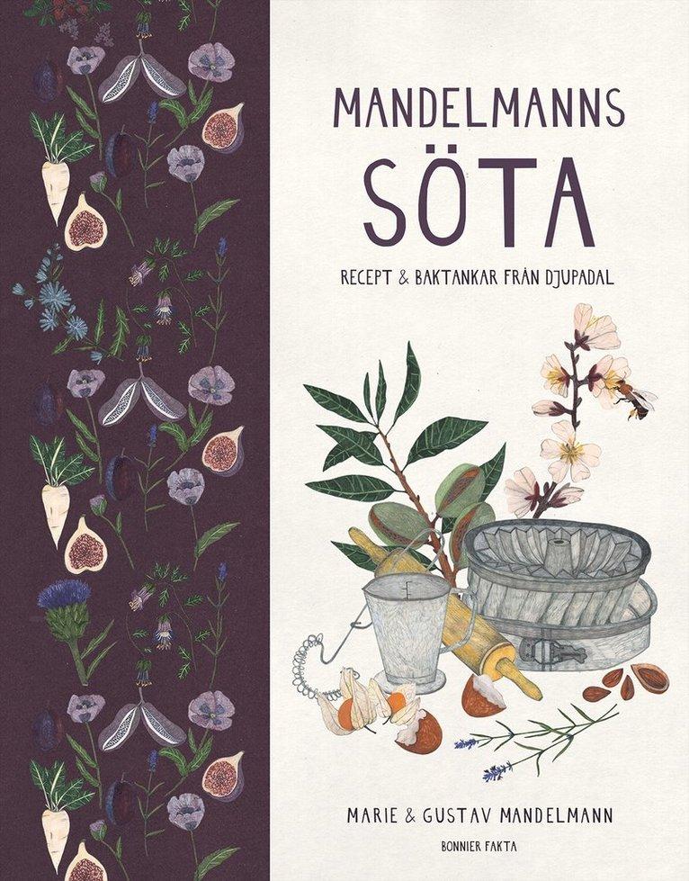 Mandelmanns söta : recept och baktankar från Djupadal 1