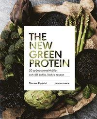 bokomslag The new green protein : 20 gröna proteinkällor och 60 enkla, läckra recept