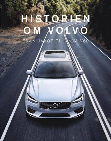 bokomslag Historien om Volvo : Från Jakob till XC40