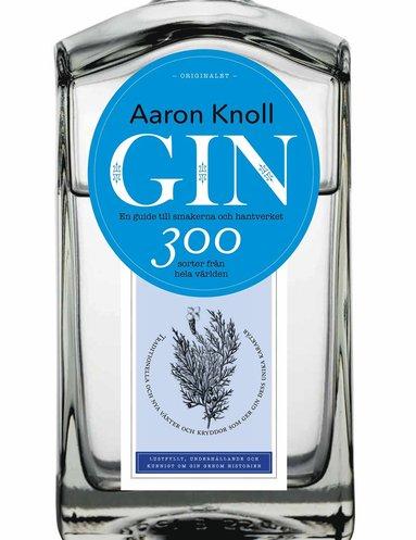 bokomslag Gin: en guide till smakerna och hantverket : 300 sorter från hela världen