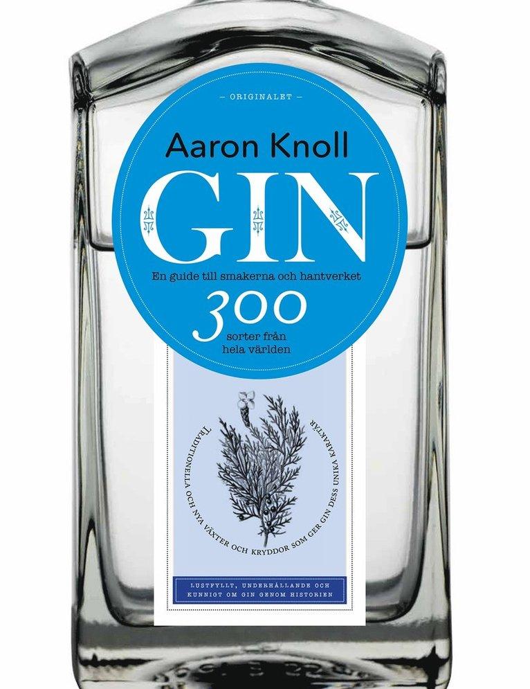 Gin: en guide till smakerna och hantverket - 300 sorter från hela världen 1