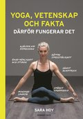 bokomslag Yoga, vetenskap och fakta : därför fungerar det