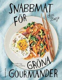 bokomslag Snabbmat för gröna gourmander : ett stekt ägg är också middag
