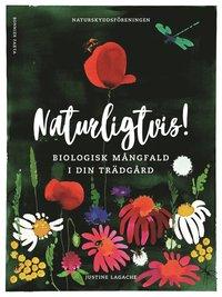 bokomslag Naturligtvis : biologisk mångfald i din trädgård