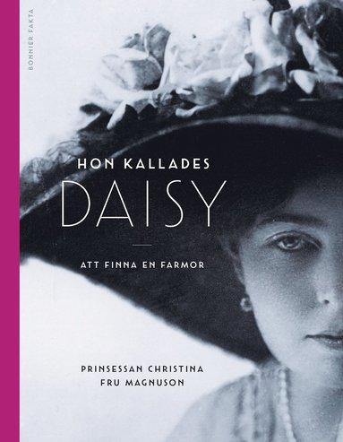 bokomslag Hon kallades Daisy : att finna en farmor