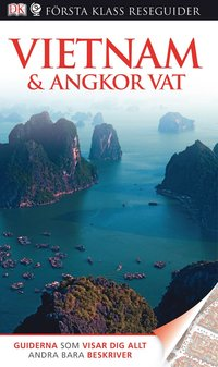 Vietnam & Angkor Vat - Första Klass