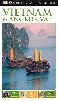 bokomslag Vietnam & Angkor Vat - Första Klass