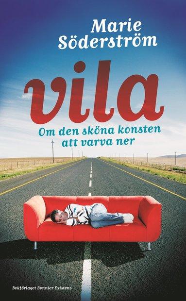bokomslag Vila : om den sköna konsten att varva ner