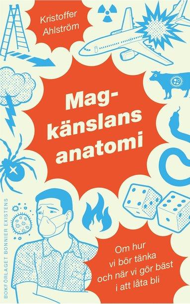 bokomslag Magkänslans anatomi : om hur vi bör tänka och när vi gör bäst i att låta bli