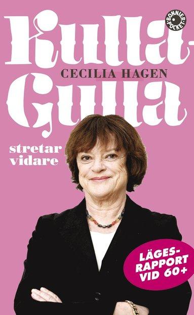 bokomslag Kulla-Gulla stretar vidare : lägesrapport vid 60+
