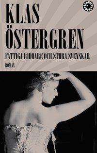 bokomslag Fattiga riddare och stora svenskar