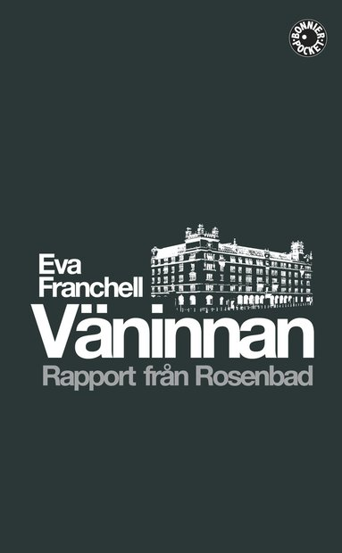 bokomslag Väninnan : rapport från Rosenbad