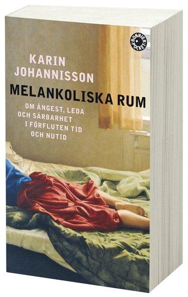 bokomslag Melankoliska rum : om ångest, leda och sårbarhet i förfluten tid och nutid