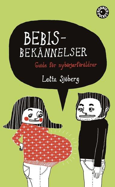 bokomslag Bebisbekännelser : guide för nybörjarföräldrar