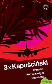 bokomslag 3 x Kapuscinski
