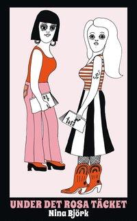 bokomslag Under det rosa täcket : om kvinnlighetens vara och feministiska strategier