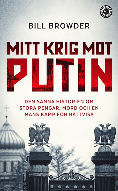 bokomslag Mitt krig mot Putin : den sanna historien om stora pengar, mord och en mans kamp för rättvisa