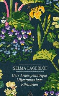 bokomslag Herr Arnes penningar ; Liljecronas hem ; Körkarlen