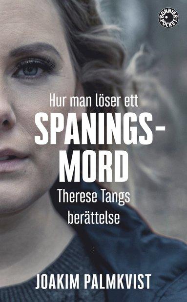 bokomslag Hur man löser ett spaningsmord : Therese Tangs berättelse