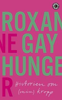 bokomslag Hunger : historien om (min) kropp