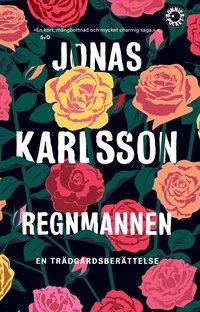 bokomslag Regnmannen : en trädgårdsberättelse