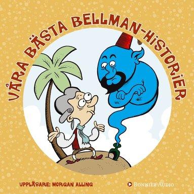 bokomslag Våra bästa Bellmanhistorier