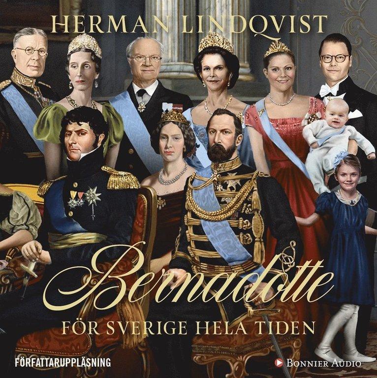 Bernadotte : för Sverige hela tiden 1