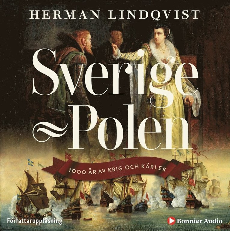 Sverige - Polen : 1000 år av krig och kärlek 1