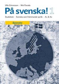 bokomslag På svenska! 1 studiebok spanska