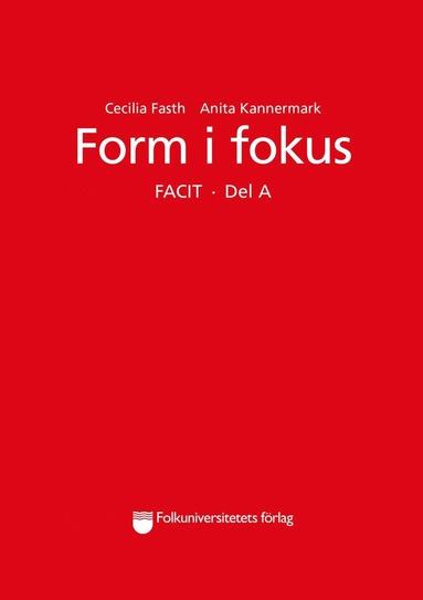 bokomslag Form i fokus A facit