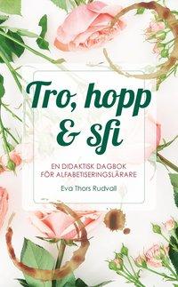 bokomslag Tro, hopp & sfi : en didaktisk dagbok för alfabetiseringslärare