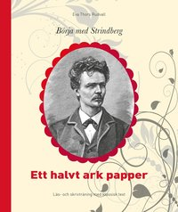bokomslag Börja med Strindberg : ett halvt ark papper - läs- och skrivträning med klassisk text