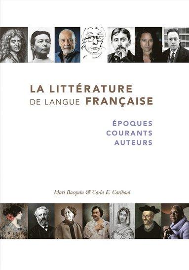 bokomslag La littérature de langue française : époques, courants, auteurs