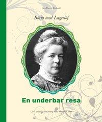 bokomslag Börja med Lagerlöf : en underbar resa - läs- och skrivträning med klassisk text