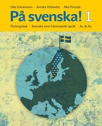bokomslag På svenska! 1 : övningsbok - svenska som främmande språk A1 & A2