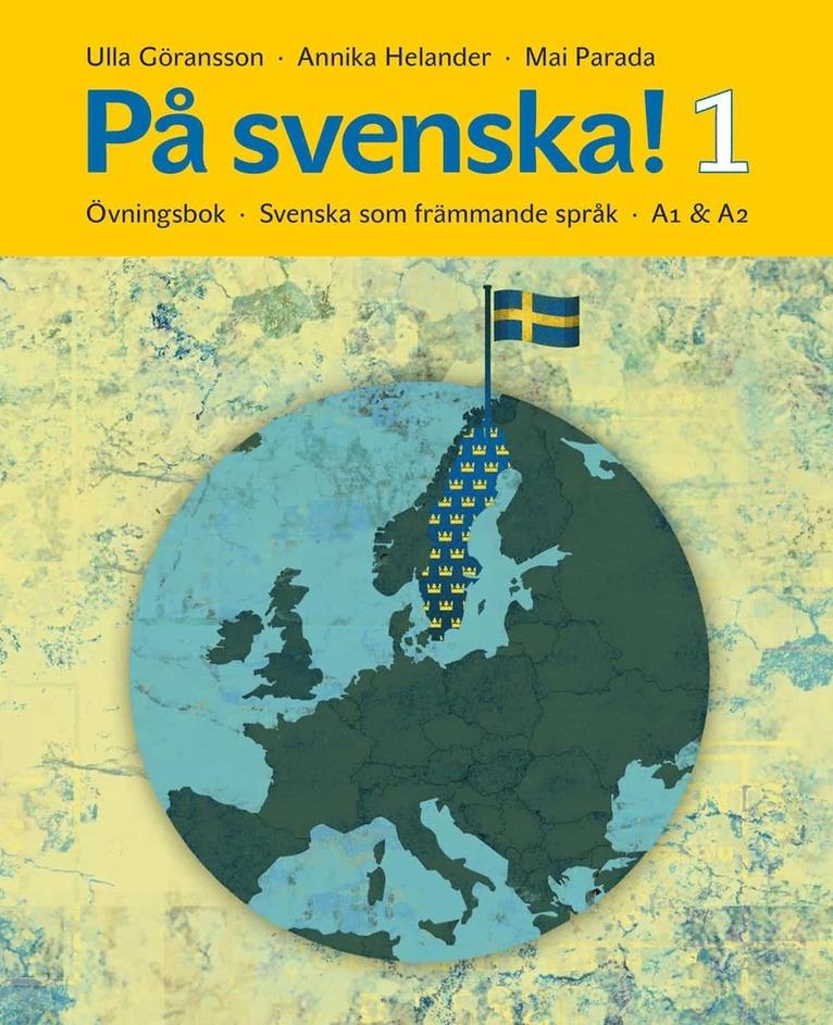 På svenska! 1 : övningsbok - svenska som främmande språk A1 & A2 1