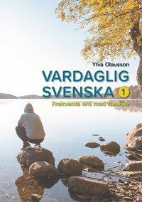 bokomslag Vardaglig svenska 1 : frekventa ord med familjer