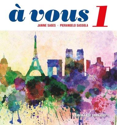 bokomslag à vous 1 : franska för gymnasiet 1