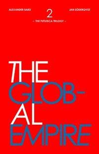 bokomslag The Global Empire: The Futurica Trilogy, Part 2