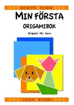bokomslag Min första origamibok : origami för barn