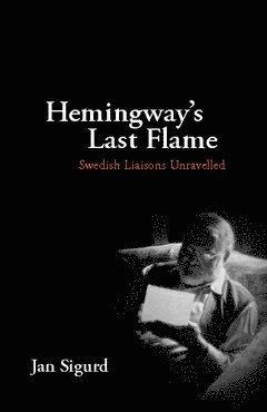 bokomslag Hemingway's last flame