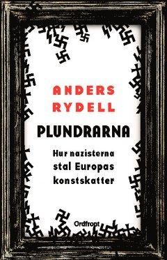 bokomslag Plundrarna : hur nazisterna stal Europas konstskatter